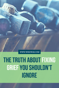The Truth About Fixing Grief You Shouldn't Ignore