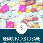 3 Genius Hacks to Save on Healthcare Costs