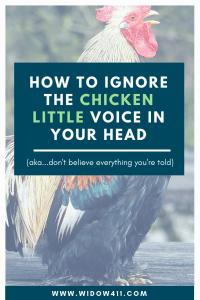 Ignore the Chicken Little Voice in Your Head