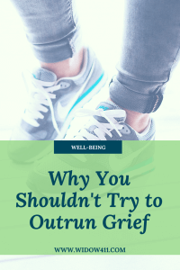Don't Try to Outrun Grief