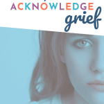 Ways to Acknowledge Grief