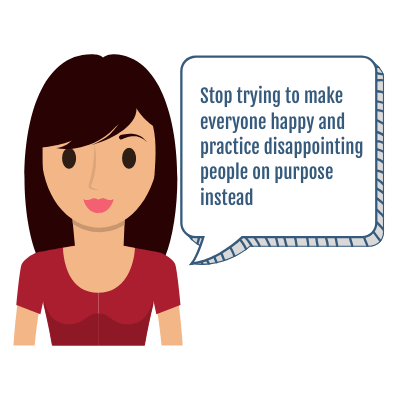 Girl says stop trying to make everyone happy and start disappointing people on purpose instead