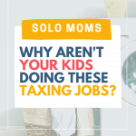 Soul-sucking jobs kids should do